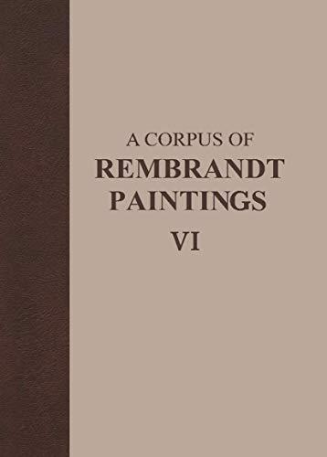 Corpus of Rembrandt Paintings Vi (Hardcover): Ernst Van De Wetering