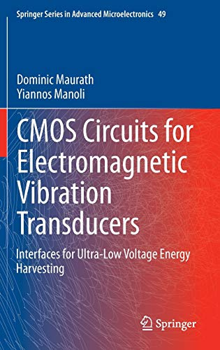 9789401792714: CMOS Circuits for Electromagnetic Vibration Transducers: Interfaces for Ultra-Low Voltage Energy Harvesting (Springer Series in Advanced Microelectronics)