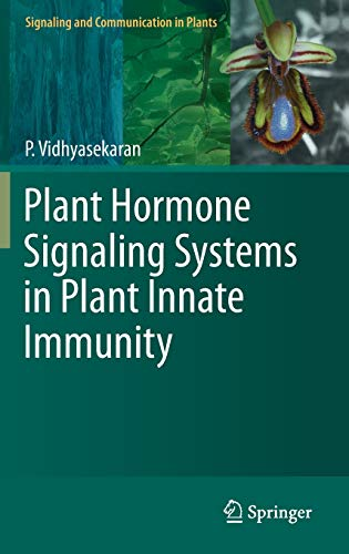 Plant Hormone Signaling Systems in Plant Innate Immunity: P. Vidhyasekaran