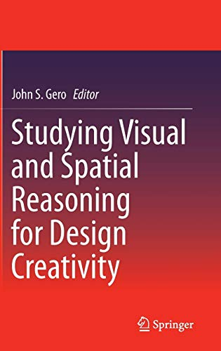 9789401792967: Studying Visual and Spatial Reasoning for Design Creativity