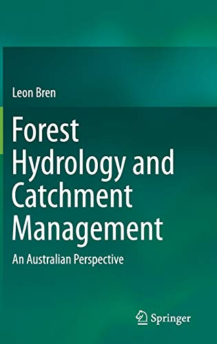 Forest Hydrology and Catchment Management: Leon Bren