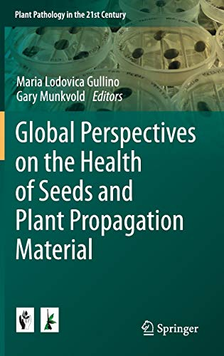 9789401793889: Global Perspectives on the Health of Seeds and Plant Propagation Material (Plant Pathology in the 21st Century)