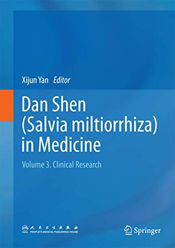 9789401794657: Dan Shen (Salvia miltiorrhiza) in Medicine: Volume 3. Clinical Research