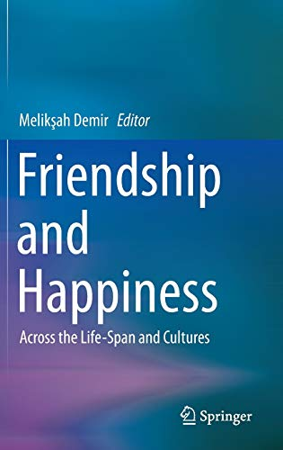 Friendship and Happiness: Across the Life-Span and Cultures (Hardback)