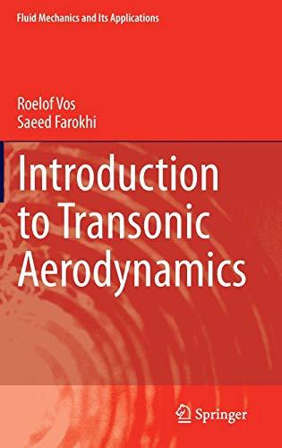 Introduction to Transonic Aerodynamics (Fluid Mechanics and Its Applications): Vos, Roelof; Farokhi...