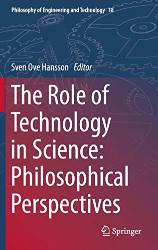9789401797610: The Role of Technology in Science: Philosophical Perspectives