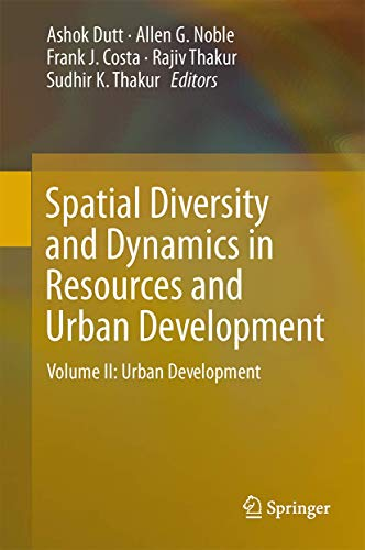 Spatial Diversity and Dynamics in Resources and Urban Development (Hardcover): Dutt Ashok