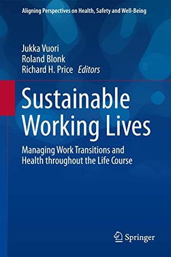 9789401797979: Sustainable Working Lives: Managing Work Transitions and Health throughout the Life Course (Aligning Perspectives on Health, Safety and Well-Being)