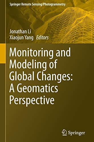 9789401798129: Monitoring and Modeling of Global Changes: A Geomatics Perspective (Springer Remote Sensing/Photogrammetry)