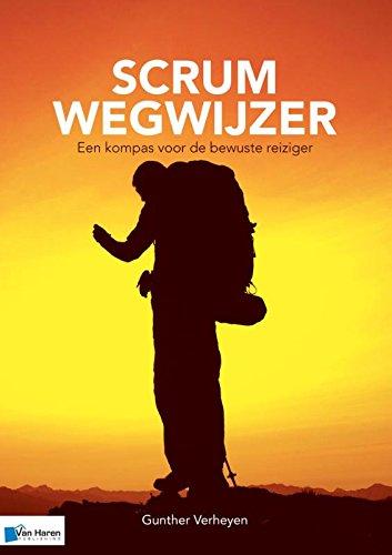 Scrum Wegwijzer: Een kompas voor de bewuste reiziger (Dutch Edition): Verheyen, Gunther