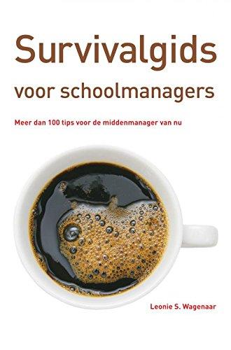 9789402130805: Survivalgids voor schoolmanagers: meer dan 100 tips voor de middenmanager van nu