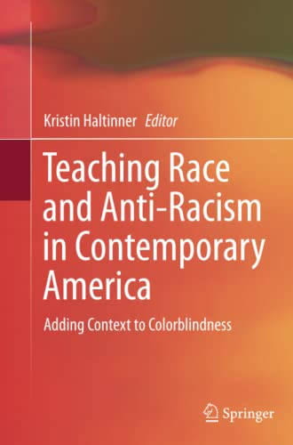 9789402400182: Teaching Race and Anti-Racism in Contemporary America: Adding Context to Colorblindness
