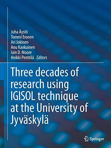9789402400618: IGISOL: Three decades of research using IGISOL technique at the University of Jyväskylä