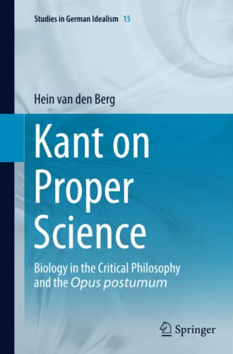 9789402402285: Kant on Proper Science: Biology in the Critical Philosophy and the Opus postumum (Studies in German Idealism)