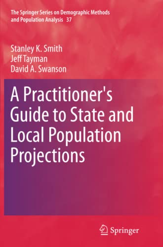 A Practitioner's Guide to State and Local Population Projections (The Springer Series on ...