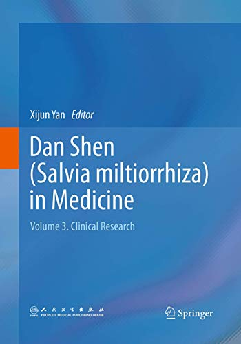 9789402403787: Dan Shen (Salvia miltiorrhiza) in Medicine: Volume 3. Clinical Research