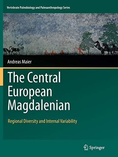 9789402404180: The Central European Magdalenian: Regional Diversity and Internal Variability (Vertebrate Paleobiology and Paleoanthropology)