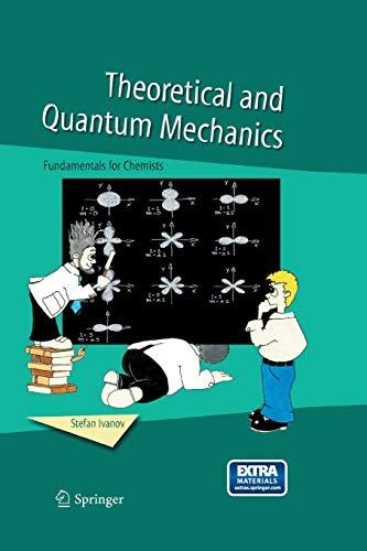 9789402404524: Theoretical and Quantum Mechanics: Fundamentals for Chemists