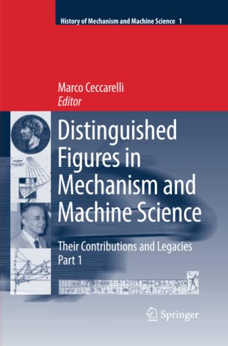 9789402404760: Distinguished Figures in Mechanism and Machine Science: Their Contributions and Legacies (History of Mechanism and Machine Science)
