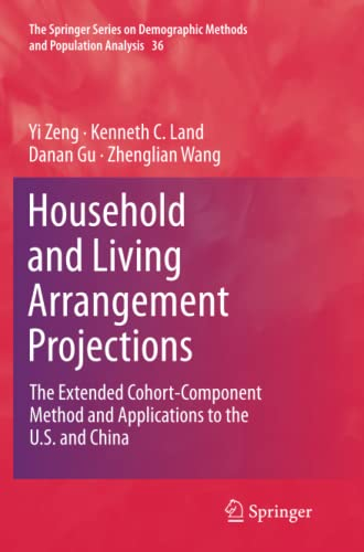 9789402404968: Household and Living Arrangement Projections: The Extended Cohort-Component Method and Applications to the U.S. and China (The Springer Series on Demographic Methods and Population Analysis)