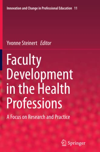 9789402406412: Faculty Development in the Health Professions: A Focus on Research and Practice (Innovation and Change in Professional Education)