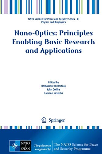Nano-Optics: Principles Enabling Basic Research and Applications (NATO Science for Peace and ...