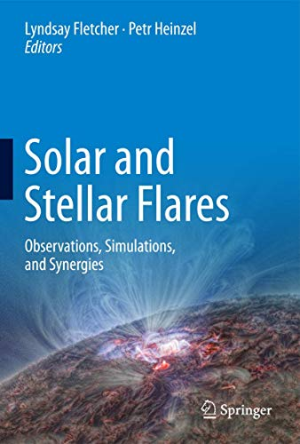 9789402409345: Solar and Stellar Flares: Observations, Simulations, and Synergies