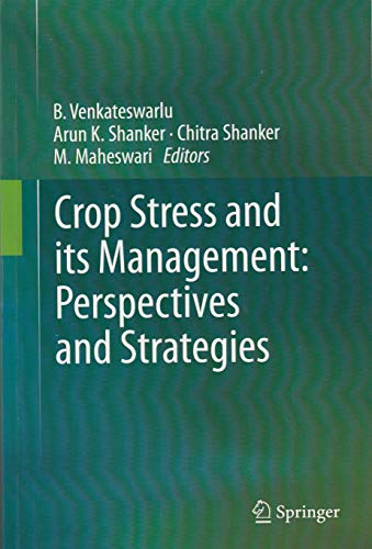 CROP STRESS AND ITS MANAGEMENT: PERSPECTIVES AND: VENKATESWARLU, B., SHANKER,