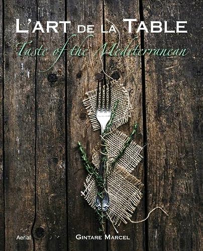 L'Art de la Table: Taste of the Mediterranean: Marcel, Gintare