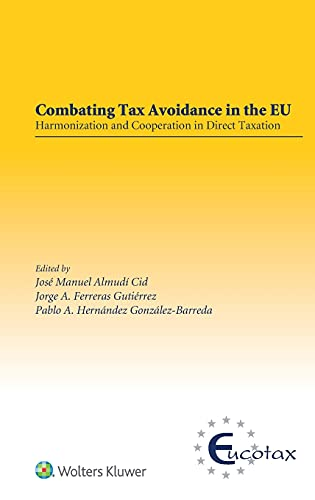 Combating Tax Avoidance in the Eu: Harmonization: Cid, Jose Manuel