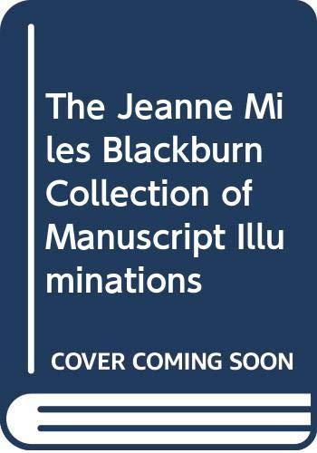 9789407175733: The Jeanne Miles Blackburn Collection of Manuscript Illuminations