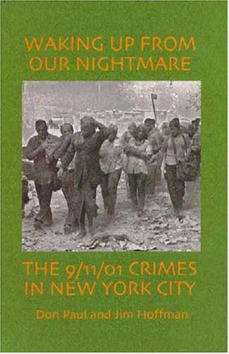 Waking Up From Our Nightmare: The 9/11/01 Crimes in New York City [First Edition] [Signed...