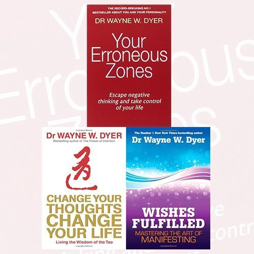 9789444464487: Dr. Wayne W. Dyer 3 Books Bundle Collection (Your Erroneous Zones, Change Your Thoughts, Change Your Life, Wishes Fulfilled: Mastering the Art of Manifesting)