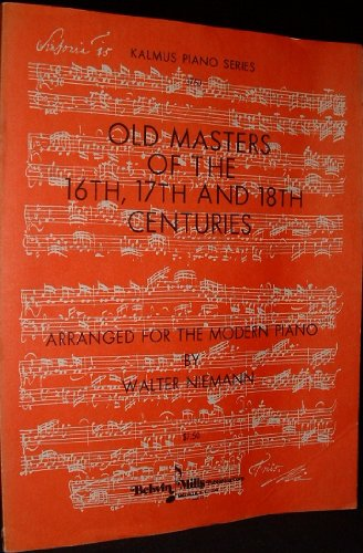 9789454707512: Old Masters of the 16th, 17th, and 18th Centuries: Arranged for the Modern Piano