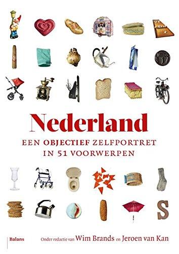 9789460030802: Nederland: een objectief zelfportret in 51 voorwerpen