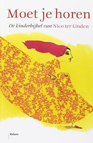Moet je horen: De kinderbijbel van Nico: ter, Linden Nico