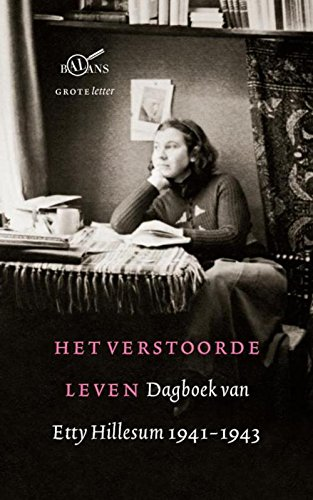 9789460032592: Het verstoorde leven: dagboek van Etty Hillesum 1941-1943
