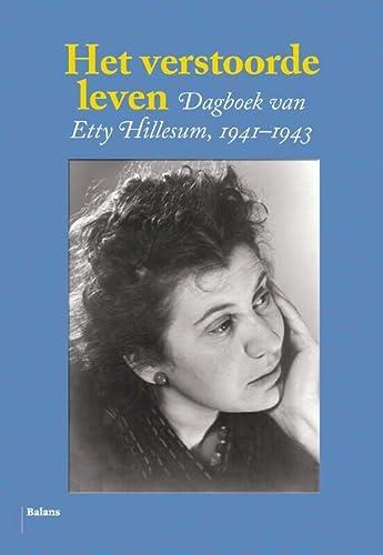 9789460037269: Het verstoorde leven: dagboek van Etty Hillesum 1941-1943