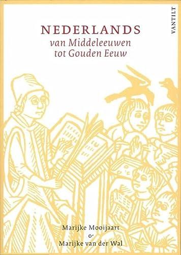 9789460040764: Nederlands van Middeleeuwen tot Gouden Eeuw: cursus Middelnederlands en Vroegnieuwnederlands