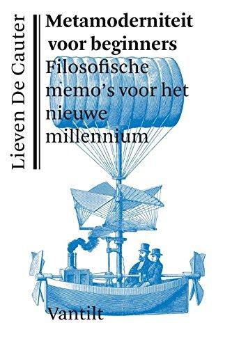 9789460042102: Metamoderniteit voor beginners: filosofische memo's voor het nieuwe millennium (Kristalpaleis reeks voor eigentijdse filosofie)