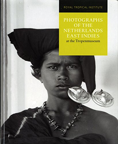 9789460221934: Photographs of the Netherlands East Indies at the Tropenmuseum