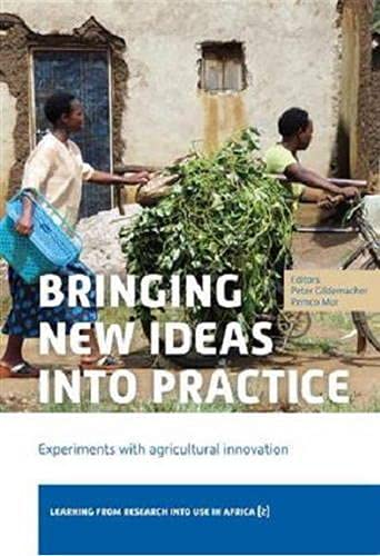 9789460222337: Bringing New Ideas into Practice: Experiments with Agricultural Innovation. Learning from Research Into Use in Africa