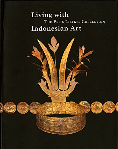 9789460222528: Living with Indonesian Art: The Frits Liefkes Collection (Collection Series)