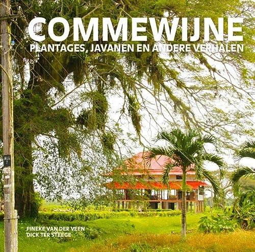 9789460224300: Commewijne: plantages, Javanen en andere verhalen
