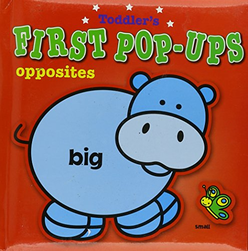 TODDLER'S FIRST POP UPS - OPPOSITES: Editor