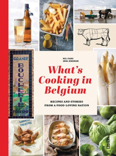9789460580932: Whats Cooking in Belgium: Recipes and Stories from a Food-Loving Nation