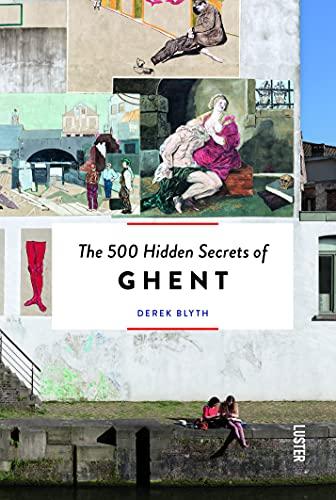 9789460581229: The 500 Hidden Secrets of Ghent