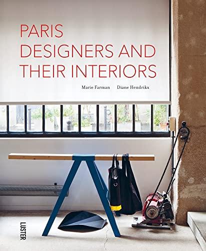 Paris' Designers and Their Interiors: Farman, Marie; Hendrikx, Diane