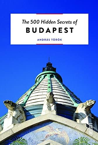 9789460582172: The 500 Hidden Secrets of Budapest [Idioma Inglés]