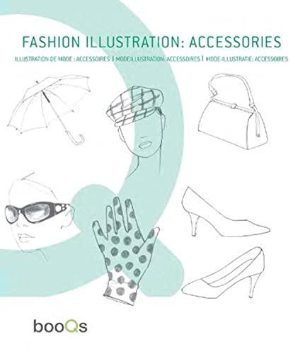 9789460650260: Fashion Illustration: Accessories | Mode-illustratie accessoires: Illustration de Mode: Accessoires | Modeillustration: Accessoires -out of print- (E/ F/ NL/ G)